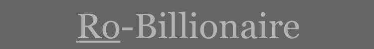 Ro-Billionaire