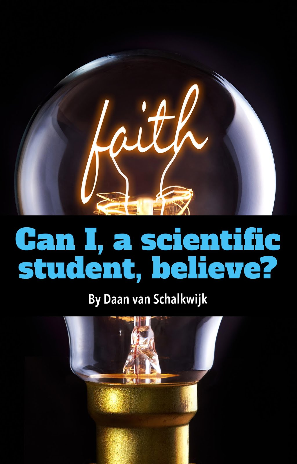 "Gratis boekje: ""Can I, a Scientific Student, Believe""?"