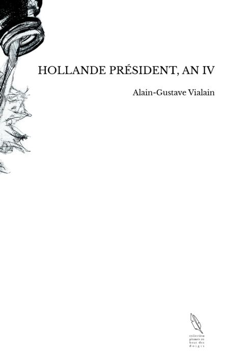 Hollande Président, An IV