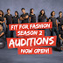 Fit for Fashion 2nd Season Auditions Now…