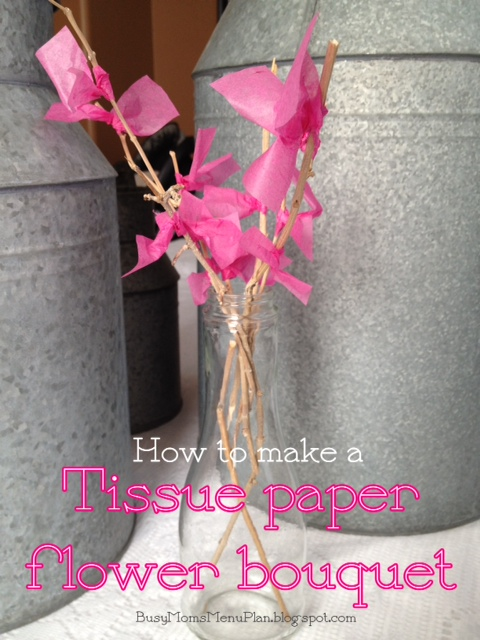 Busy Mom\'s Menu Plan: How to Make a Tissue Paper Flower Bouquet