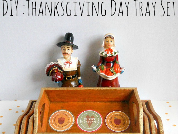 DIY: Thanksgiving Day Tray Set