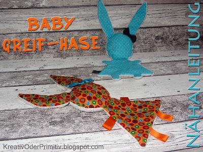 http://kreativoderprimitiv.blogspot.de/2014/07/baby-greif-hase.html