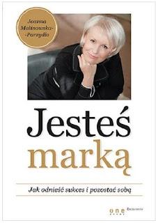 http://www.zlotemysli.pl/new,sukceszagusand,1/prod/13078/jestes-marka-jak-odniesc-sukces-i-pozostac-soba-joanna-malinowska-parzydlo.html