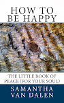How to be Happy, The Little Book of Peace: A PERFECT GIFT FOR SOMEONE YOU CARE ABOUT