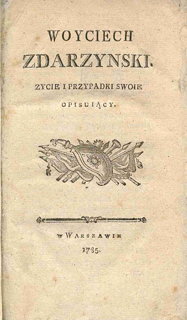 Woyciech Zdarzyński życie i przypadki swe opisujący - strona tytułowa. Żródło: Polska Biblioteka Internetowa