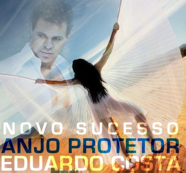 Eduardo Costa – Anjo Protetor
