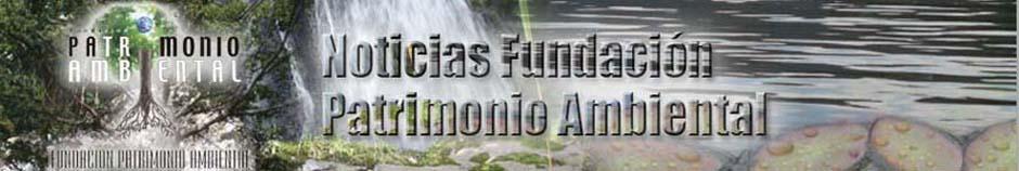 Noticias Fundación Patrimonio Ambiental