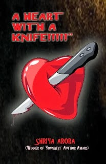 A heart with Knife is the latest book of author Shriya Arora