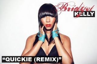 Bridget Kelly - Quickie (Remix)