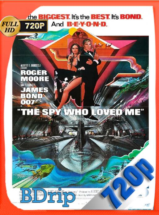 007 La Espía Que Me Amó (1977) BDRip [720p] [Latino] [GoogleDrive] [RangerRojo]