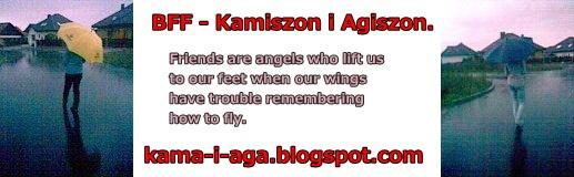 BFF - Kamiszon i Agiszon.