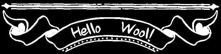 Hello Wool!