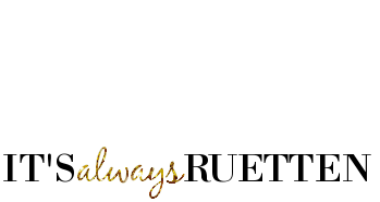 It's Always Ruetten