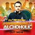 DJ ABHISHEK - ALCHOHOLIC - YO YO HONEY SINGH
