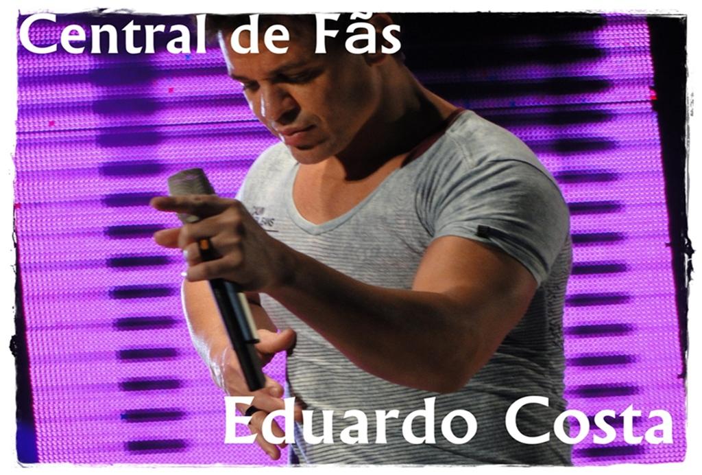 Central de Fãs Eduardo Costa
