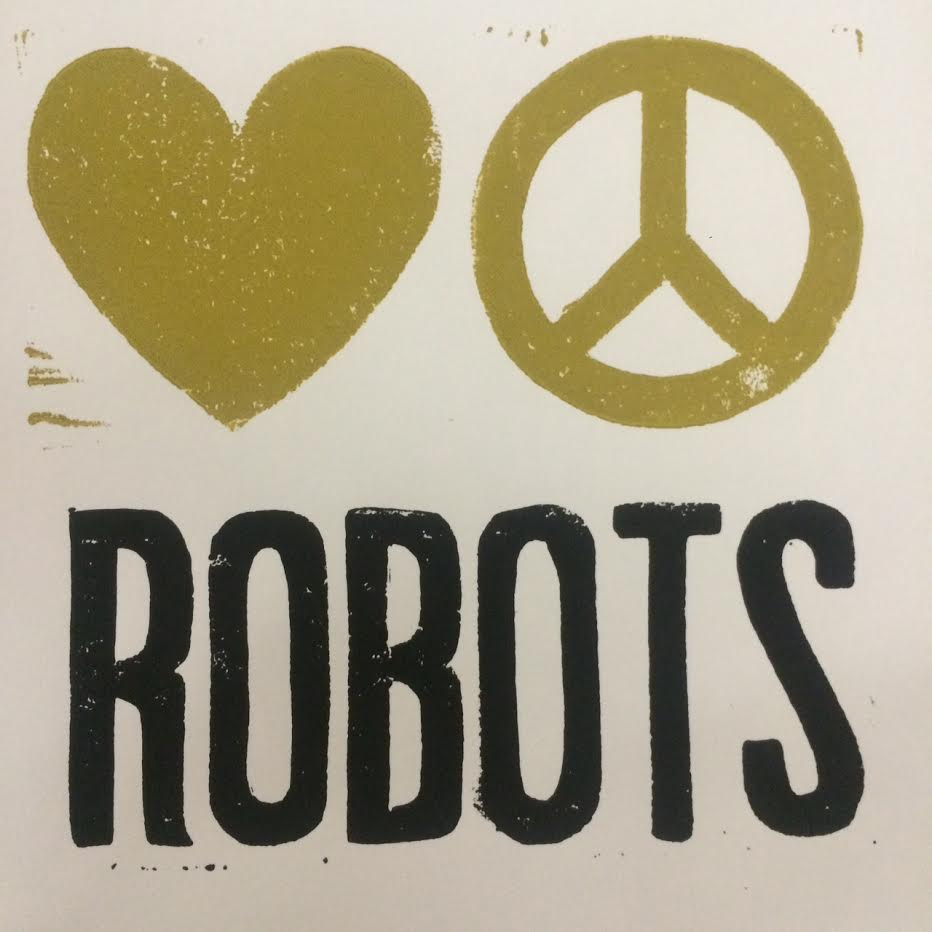 GA/GI FESTIVAL  8, 2017     LOVE, PEACE and ROBOTS Friday, May 5 @ Unblurred Art Crawl on Penn Ave