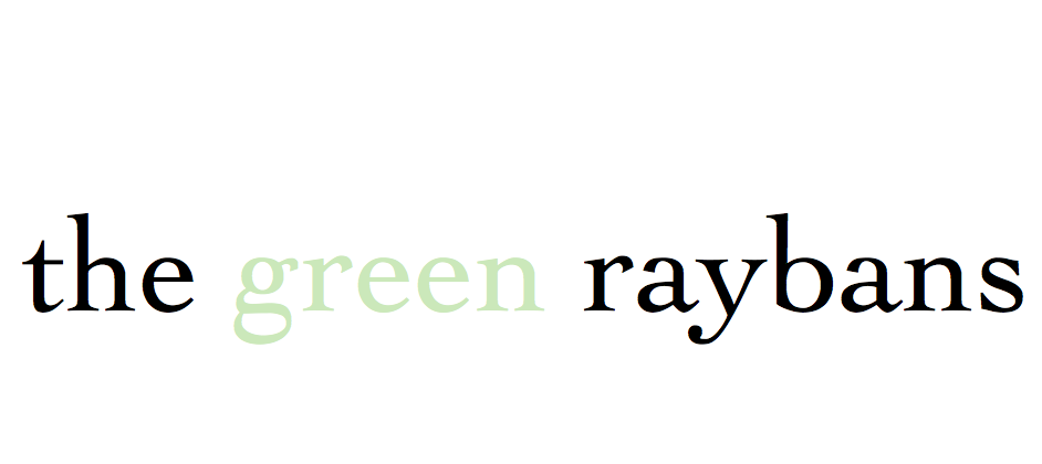 The Green Raybans