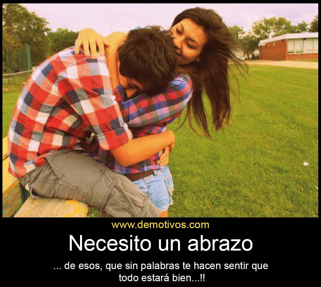 Necesito un Abrazo de esos Que sin Palabras, te Hacen Sentir que todo ...
