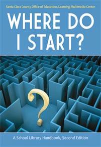 Book cover: Where Do I Start? A School Library Handbook, Santa Clara County Office of Education, Learning Multimedia Center. Cover image depicts a question-mark in the center of a maze.