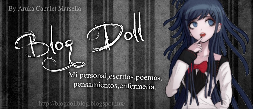 Blog Doll [Blog personal ,escritos,etc]