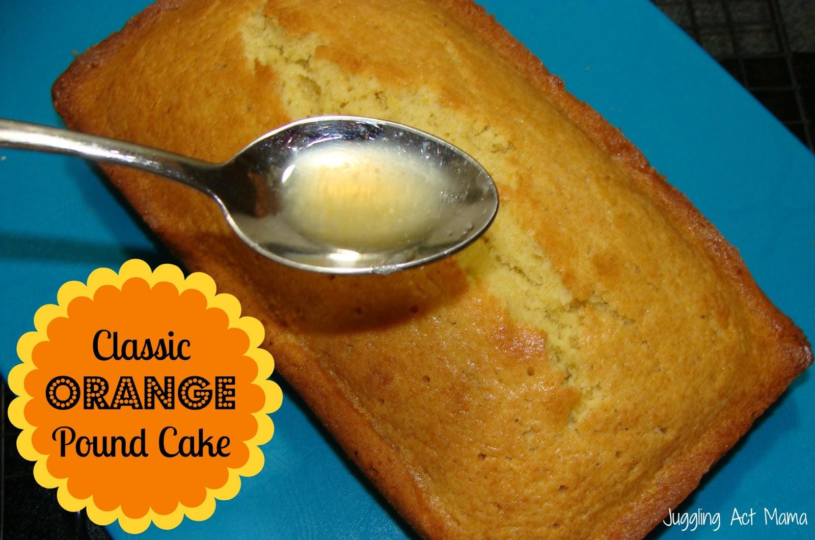 Orange Pound Cake - Juggling Act Mama