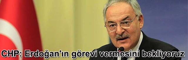 CHP: Erdoganin gorevi vermesini bekliyoruz