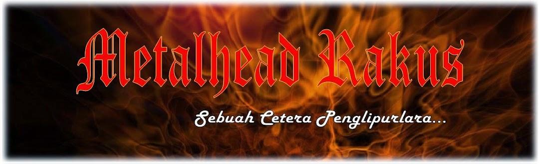 Metalhead Rakus