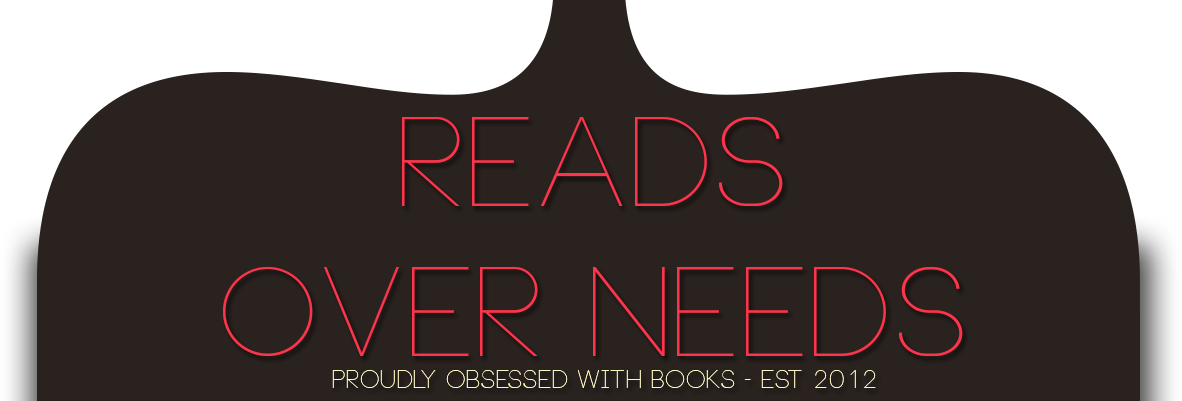 Reads Over Needs - A Book Review Blog
