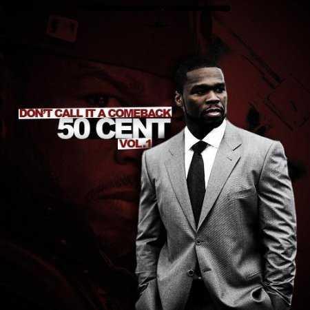 50 Cent - Dont Call It A Comeback Vol.1