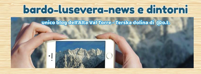 bardo-lusevera-news e dintorni