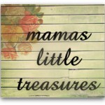 mamas *little* treasures