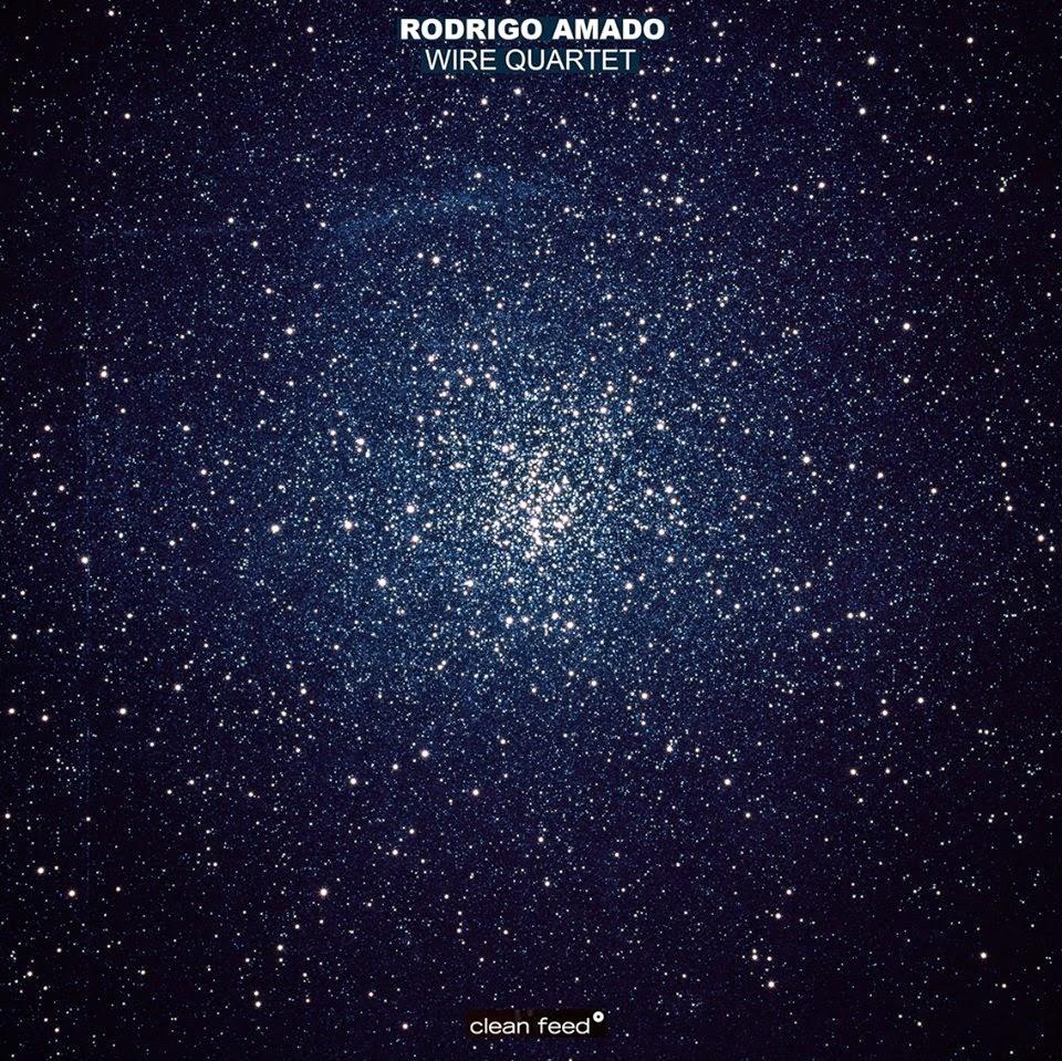 Rodrigo Amado - Wire Quartet (Clean Feed, 2014) **** ~ The Free Jazz ...
