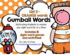 http://www.teacherspayteachers.com/Product/Gumball-Words-List-2-Orange-Common-Core-Sight-Word-Activities-933816