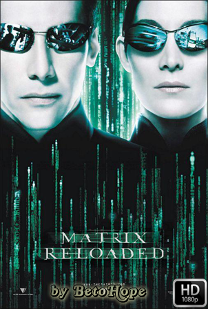 Matrix Reloaded [1080p] [Latino-Ingles] [MEGA]