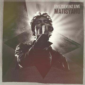 "MATISYAHU ""Five7Seven2 Live"""