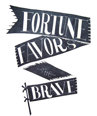 Fortune Favors The Brave Print from Lilco Letterpress