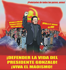 VIVA EL PRESIDENTE GONZALO!