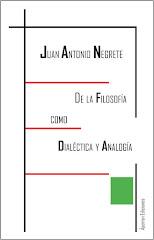 De la Filosofía como Dialéctica y Analogía, mi último libro