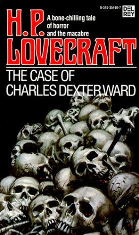 The Case of Charles Dexter Ward Lovecraft