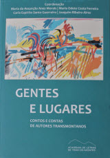 Gentes e Lugares - Contos e Contas de Autores Transmontanos (Maria da Assunção Anes Morais et al)