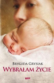 Brygida Grysiak. Wybrałam życie.