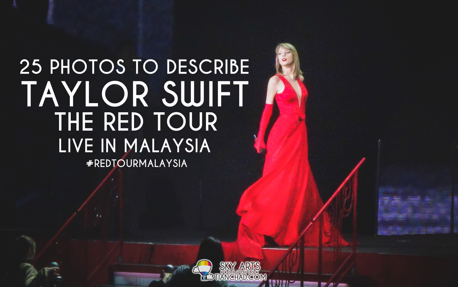 25 PHOTOS TO DESCRIBE TAYLOR SWIFT 'THE RED TOUR' LIVE IN MALAYSIA! #RedTourMalaysia