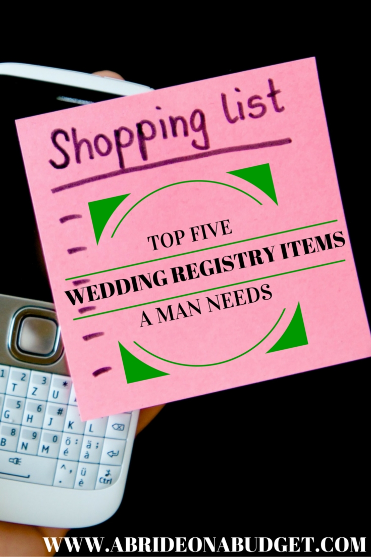 Top 5 wedding registry items a man needs a bride on a budget top five wedding registry items a man needs junglespirit Choice Image