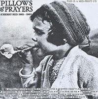 Wat inspireerde bandnaam Pillows - VA - Pillows & Prayers - Cherry Records