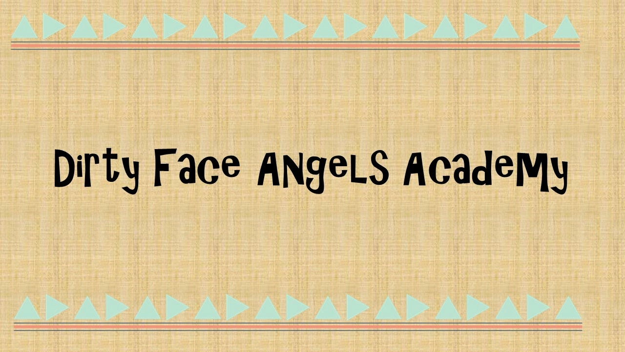 Dirty Face Angels Academy