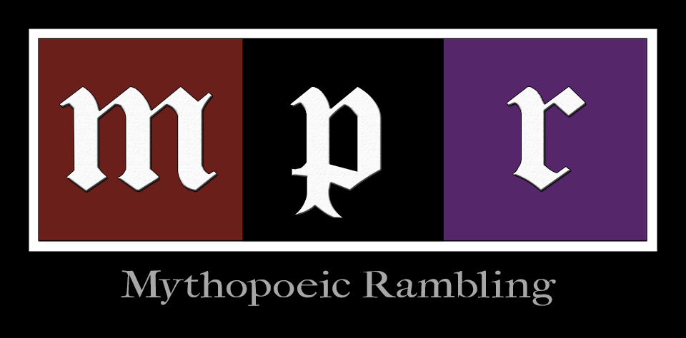Mythopoeic Rambling