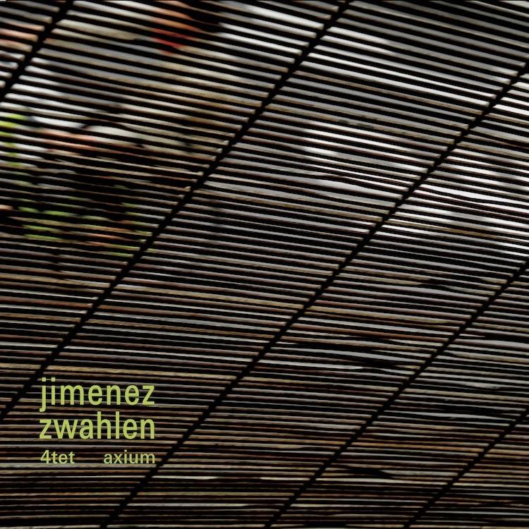 "CD ""Axium"" Jimenez-Zwahlen 4tet"