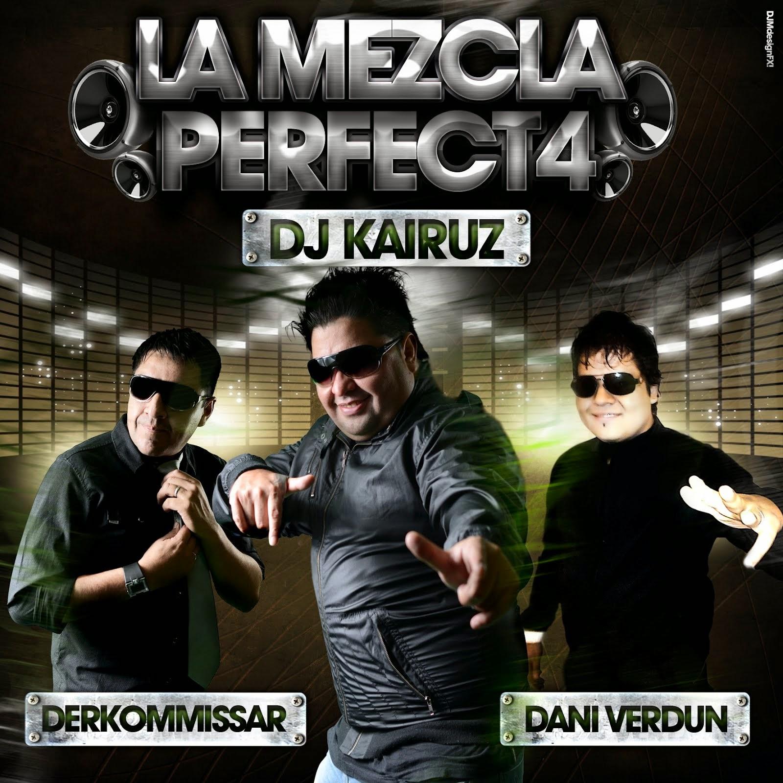 La Mezcla Perfecta 4 - Dj Derkommissar Ft. Dj Kairuz Ft. Dj Verdun (2012)