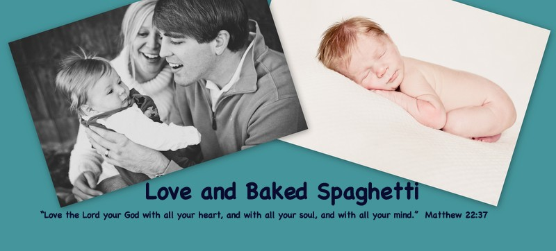 Love And Baked Spaghetti